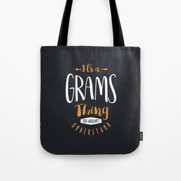 It's a Grams Thing Tote Bag