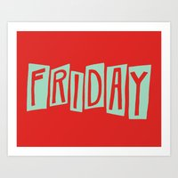 friday Art Prints featuring FRIDAY by Eliza Hack