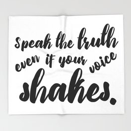 Speak the Truth even if Your Voice Shakes Throw Blanket
