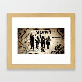 Sicuri? Framed Art Print