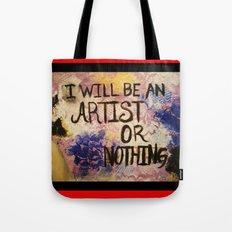 I Will Be An Artist or Nothing  Tote Bag
