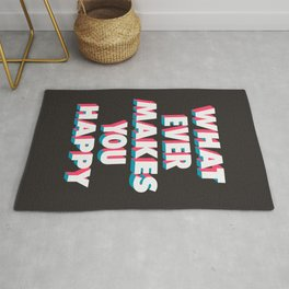 Whatever Makes You Happy Rug