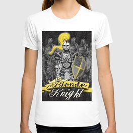 The Blonde Knight T-shirt