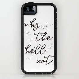 Why the hell not iPhone Case