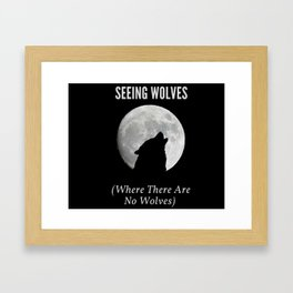 Seeing Wolves (Where There Are No Wolves) 06 Framed Art Print