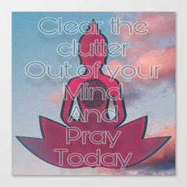 Pray Today Affirmation Canvas Print