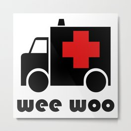 Ambulance Wee Woo Metal Print