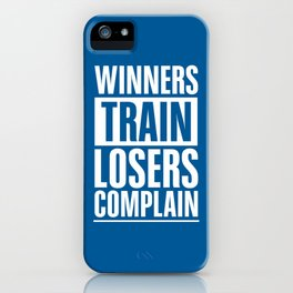 Lab No. 4 - Winners Train Losers Complain Inspirational Quotes poster iPhone Case