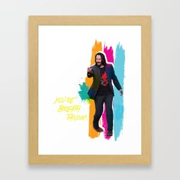You're breathtaking Framed Art Print