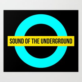 sound of the underground Art Print