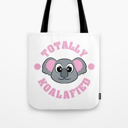 """Be """"Totally Koalafied"""" with this cute and adorable koala inviting you to grab them now!  Tote Bag"""