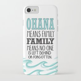 ohana means family.. lilo and stitch disney...  iPhone Case
