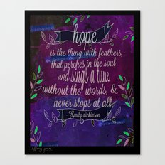 Hope is the thing with feathers- Emily Dickinson Canvas Print