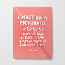 I Must Be A Mermaid – Coral Palette Metal Print