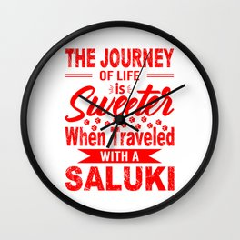 The Journey Of Life Is Sweeter When Traveled With A Saluki re Wall Clock