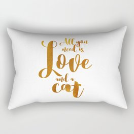 All you need is Love and a cat (gold) Rectangular Pillow