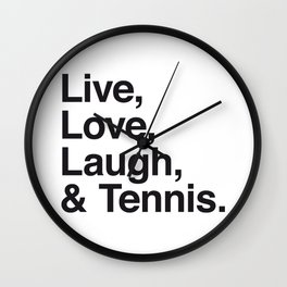 Live Love Laugh and Tennis Wall Clock