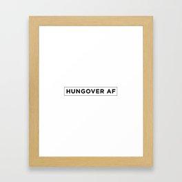 HUNGOVER AF Framed Art Print