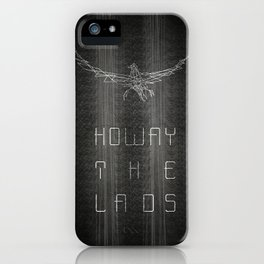 Howay the lads iPhone Case