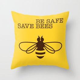 Be safe - save bees Throw Pillow