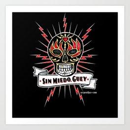 Sin Miedo Guey! Art Print