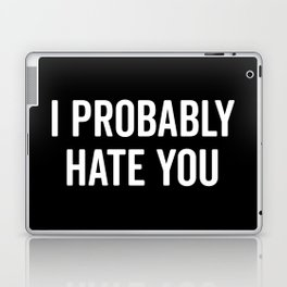 Hate You Funny Quote Laptop & iPad Skin