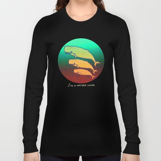 I am a Nature Lover / Whales Long Sleeve T-shirt