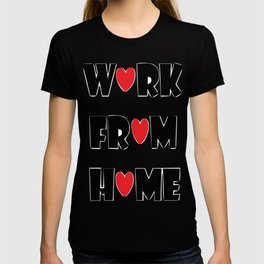 Work From Home (white) T-shirt