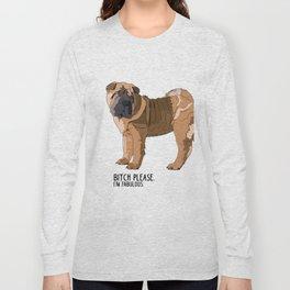 Bitch Please.  I'm Fabulous.  Shar Pei Long Sleeve T-shirt