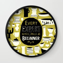 Every Expert was once a Beginner. Wall Clock