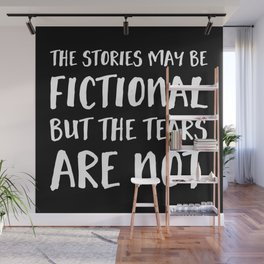 The Stories May Be Fictional But The Tears Are Not - Inverted Wall Mural