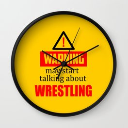 warning may start talking about wrestling funny quote Wall Clock