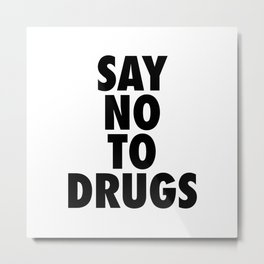 Motivational Quote, Say No To Drugs, Inspirational Words Metal Print
