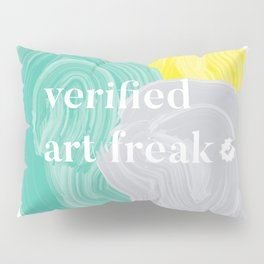 Verified Art Freak Pillow Sham