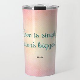 Love is Simply... Quote by Hafiz Travel Mug