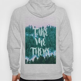 Take Me There - Forest Hoody