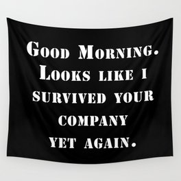 Survived your company Wall Tapestry