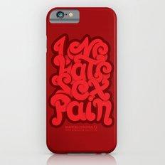 Love - Hate - Sex - Pain iPhone 6 Slim Case
