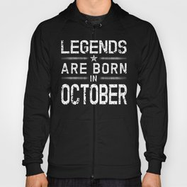 Legends Are Born In October Hoody