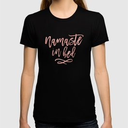 Namaste in Bed Quote in Rose Gold T-shirt