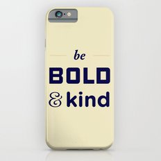 Be Bold iPhone 6s Slim Case