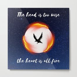 The Head is too Wise The Heart is All Fire | Raven Cycle Design Metal Print