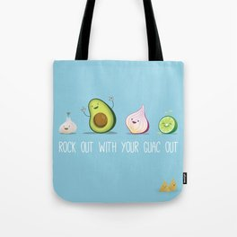 Rock Out With Your Guac Out Tote Bag