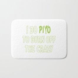 I do PiYo to burn off the CRAZY Bath Mat