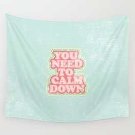 You need to calm down Wall Tapestry