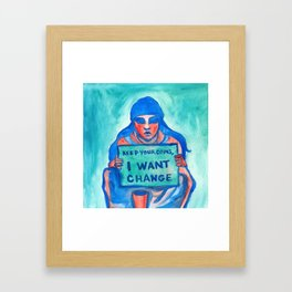 Keep your coins,  I want change Framed Art Print