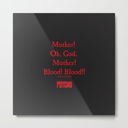 Norman Bates Quote. Oh Mother, Bloood! Metal Print