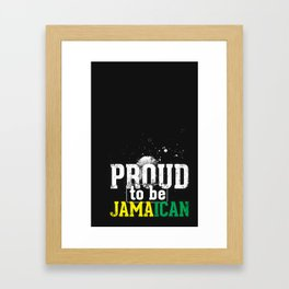 I'm [ Proud to be Jamaican ]. Framed Art Print