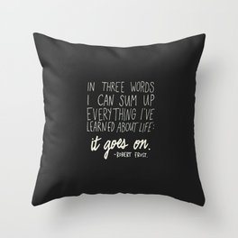 It Goes On. Robert Frost. Throw Pillow