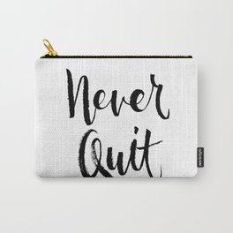Brush lettering design - Never Quit Carry-All Pouch